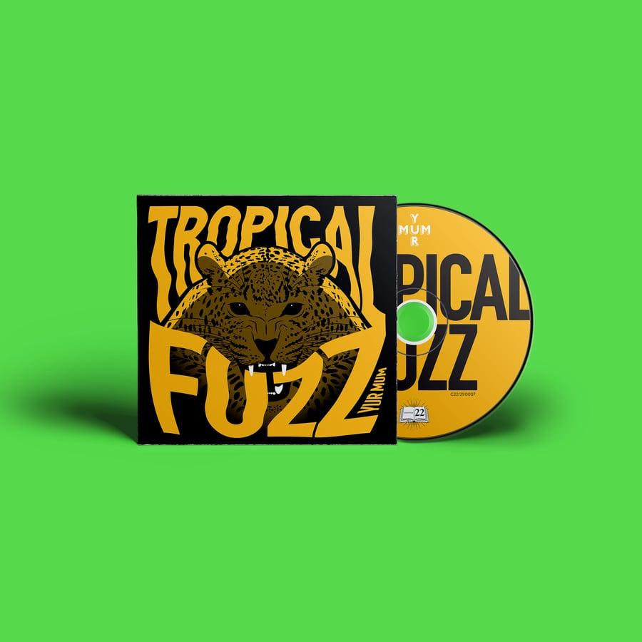Image of YUR MUM - TROPICAL FUZZ CD