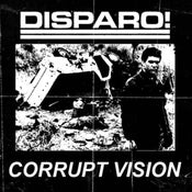 Image of Disparo! / Corrupt Vision Split Tape