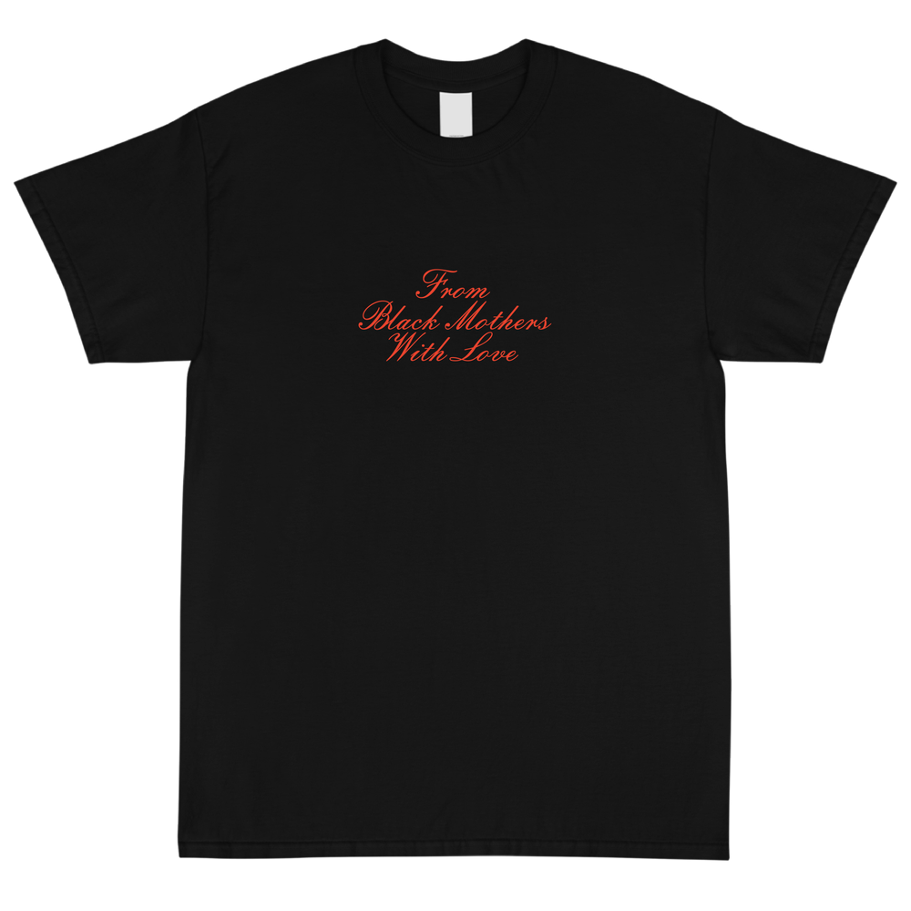 Image of From Black Mothers With Love T Shirt