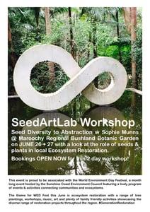 Image of MAROOCHY JUNE 26 + 27 SeedArtLab Workshop
