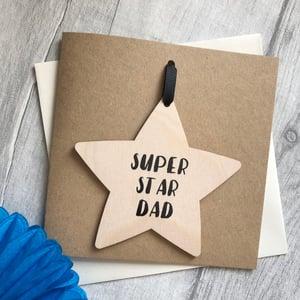 Image of Super Star Dad Wooden Star Decoration Card