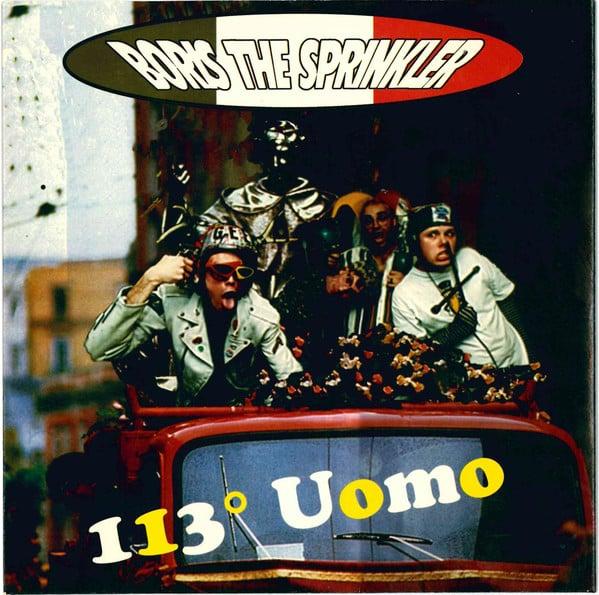 "Boris The Sprinkler – 113° Uomo (7"")"