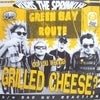 """Boris The Sprinkler – Do You Wanna Grilled Cheese? (7"""")"""