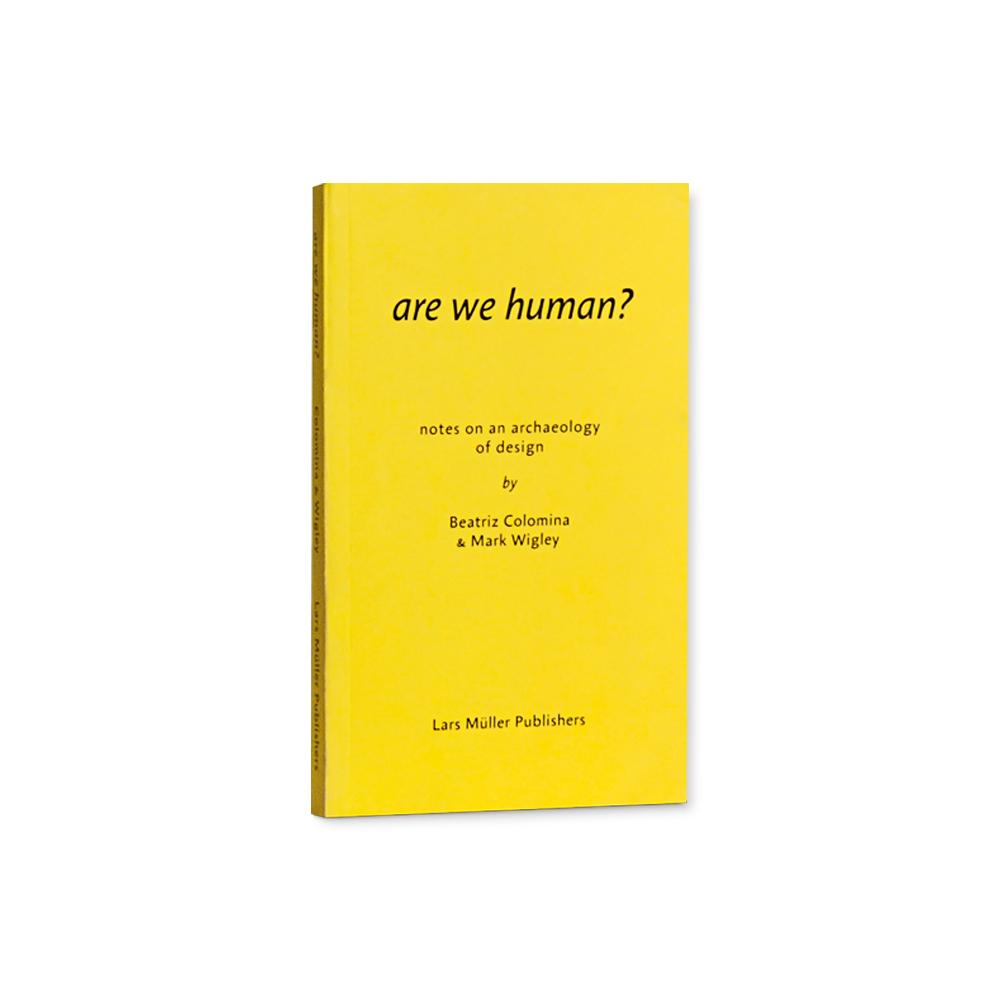 Image of ARE WE HUMAN? NOTES ON AN ARCHEOLOGY OF DESIGN