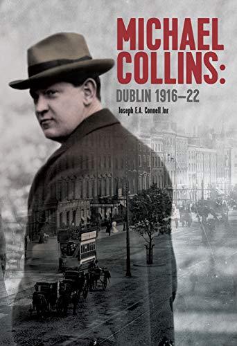 Image of Michael Collins Dublin 1916-1922