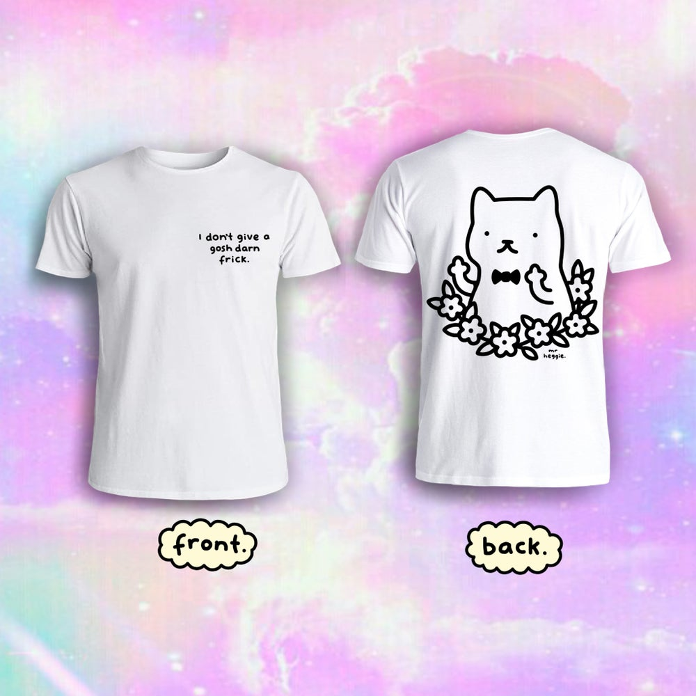 Image of The I don't give a frick shirt