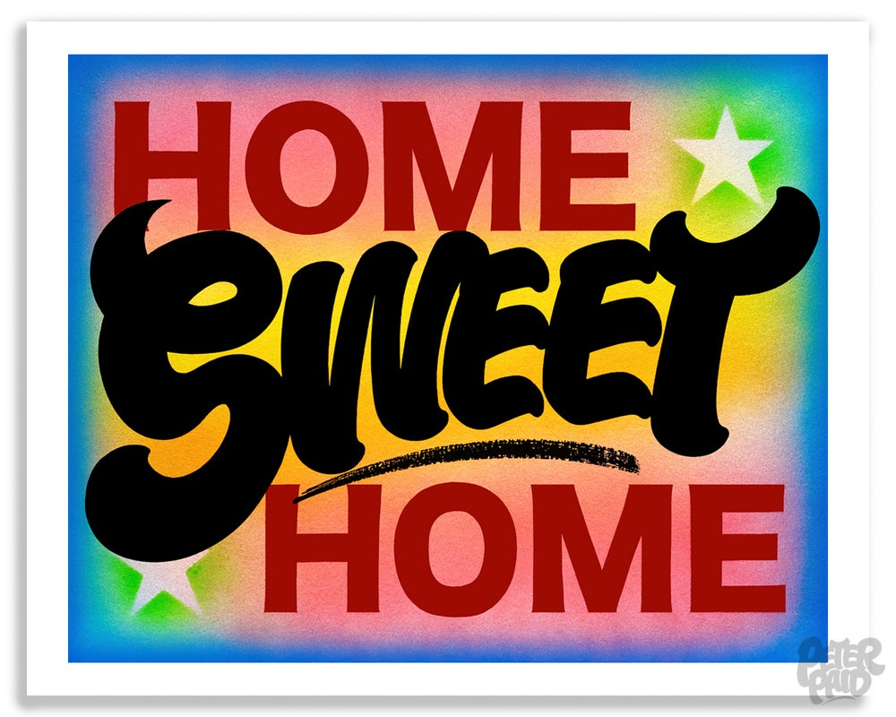 Image of Home Sweet Home - Archival Artist's Proof Limited Edition