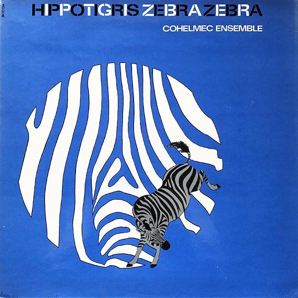 Cohelmec Ensemble - Hippotigris Zebrazebra ( Saravah - 1969)