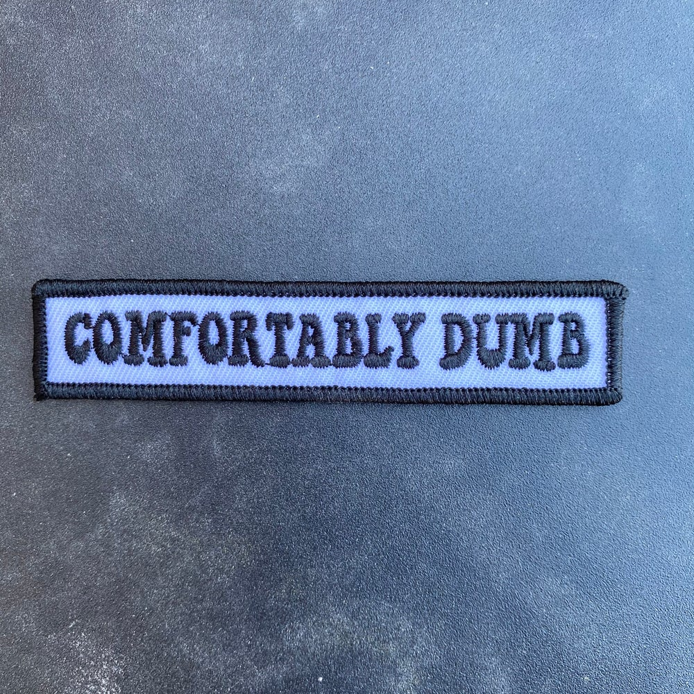 Image of COMFORTABLY DUMB patch