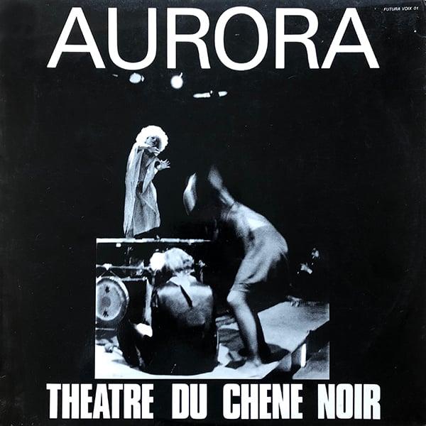 Théâtre Du Chêne Noir - Aurora (Futura Records - 1971)