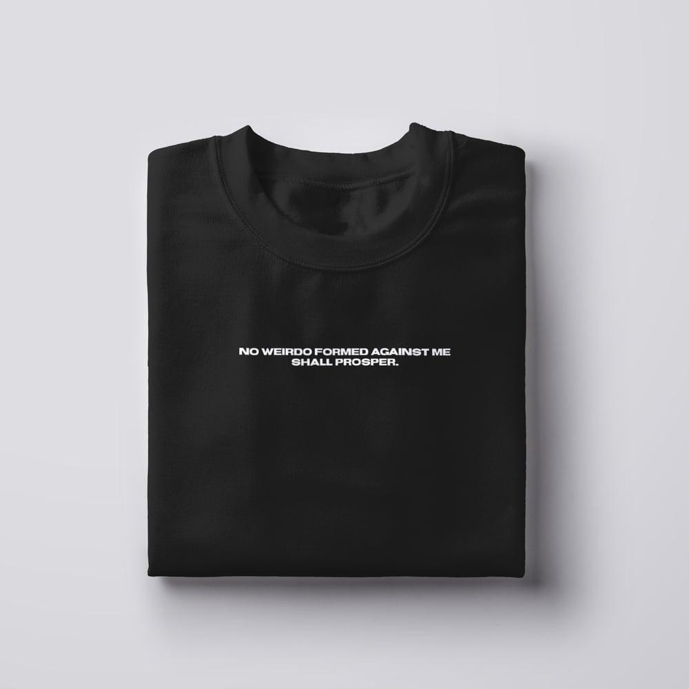 No Weirdo Formed Against Me (T-Shirt)