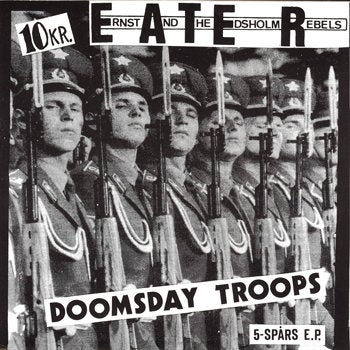 """Image of E.A.T.E.R. (Ernst And The Edsholm Rebels) - Doomsday Troops 7"""""""
