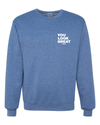 YOU LOOK GREAT Crewneck Sweatshirt