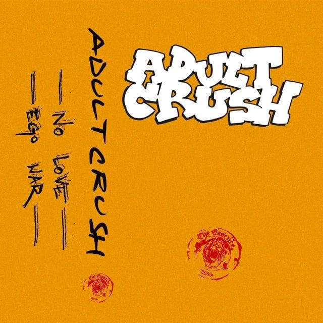 Image of ADULT CRUSH No Love / Ego War Cassingle