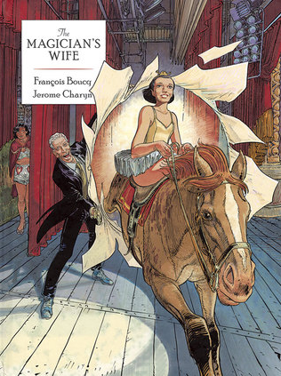 Image of THE MAGICIAN'S WIFE by Jerome Charyn & François Boucq