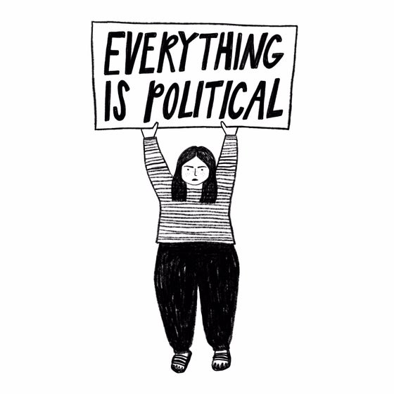 Image of Everything Is Political Print