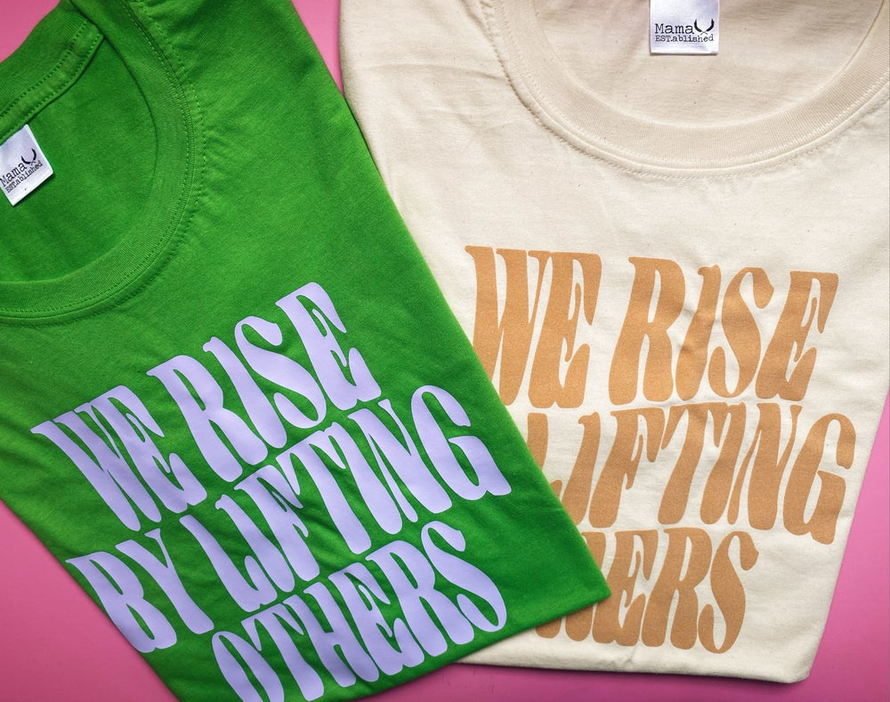 Image of We rise by lifting others summer colourways