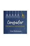 Consider Homeschooling (audiobook)
