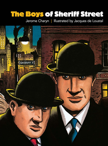 Image of THE BOYS OF SHERIFF STREET by Jerome Charyn & Jacques de Loustal