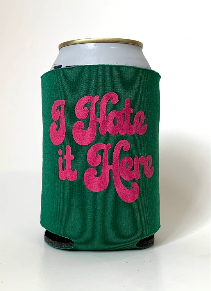 Image of I Hate it Here Can Cooler-4 color choices