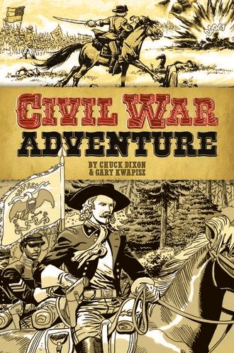 Image of CIVIL WAR ADVENTURE Book One by Chuck Dixon & Gary Kwapisz