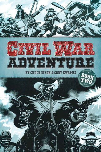 Image of CIVIL WAR ADVENTURE Book Two by Chuck Dixon & Gary Kwapisz