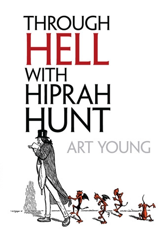 Image of THROUGH HELL WITH HIPRAH HUNT by Art Young