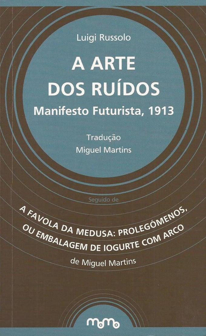 Image of A Arte dos Ruídos - Manifesto Futurista, 1913