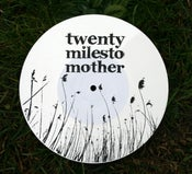 "Image of TWENTY MILES TO MOTHER ""S/T"" one sided 7"""