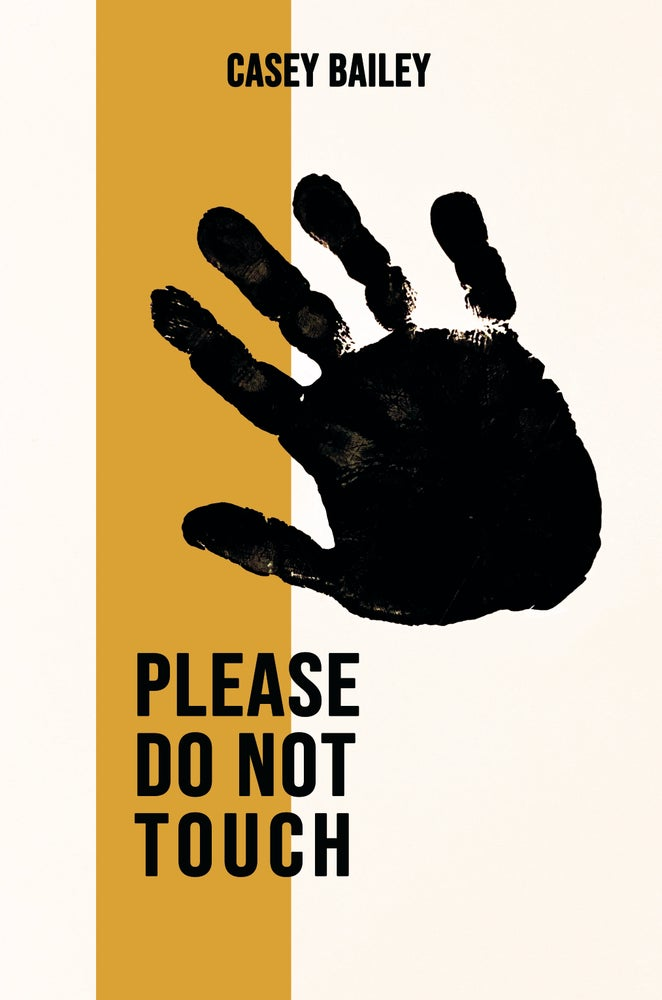 Image of Please Do Not Touch by Casey Bailey