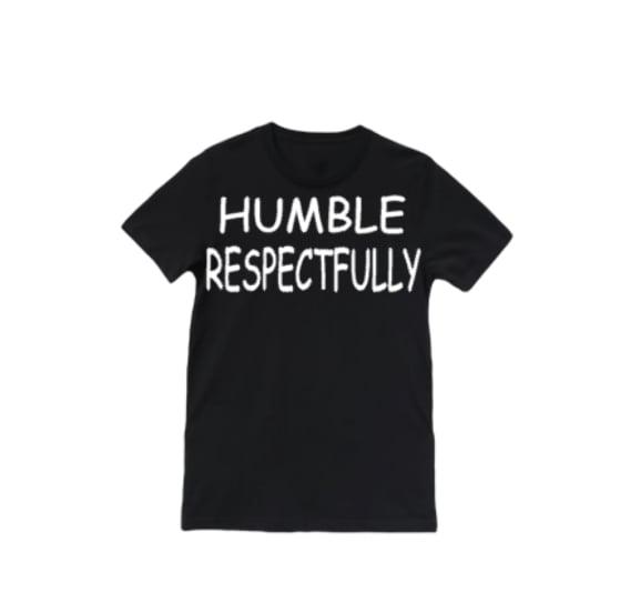 "Black ""Humble Respectfully"" T-shirt"