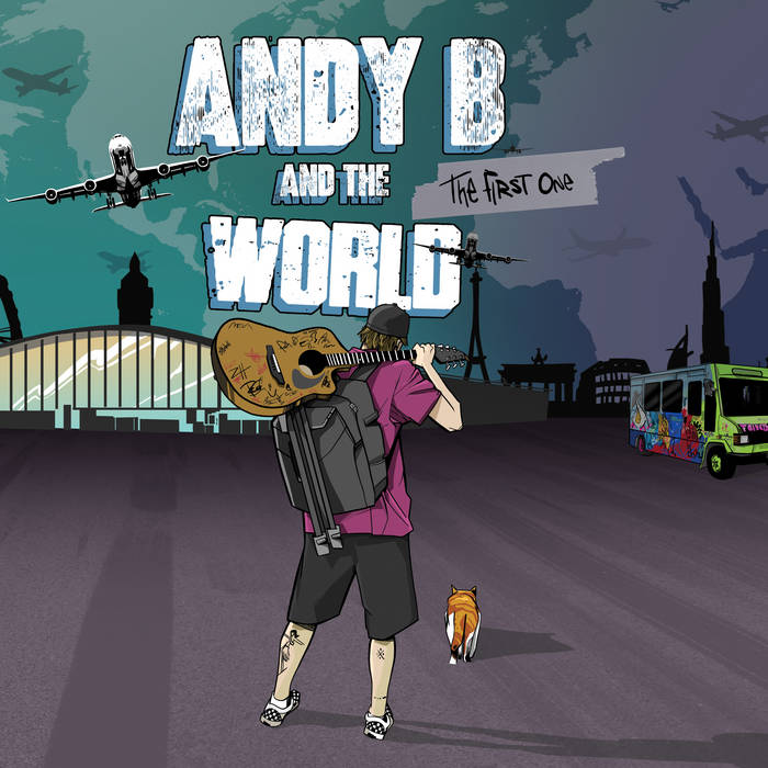 Andy B and The World - The First One