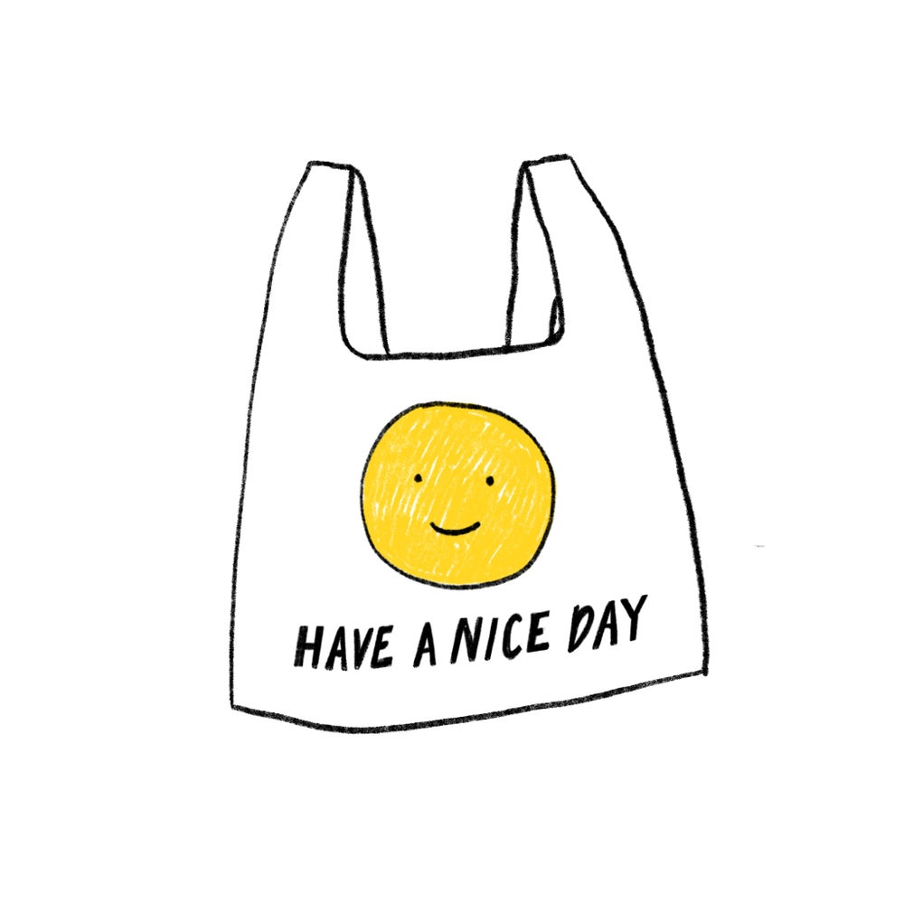 Image of Have A Nice Day Bag Print