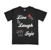 LIVE LAUGH JOJO Shirt