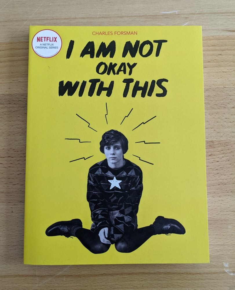 Image of I Am Not Okay With This (Netflix Edition)