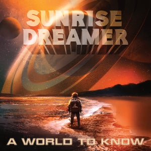 Image of SUNRISE DREAMER - A World To Know