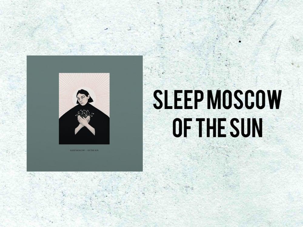 Sleep Moscow - Of The Sun