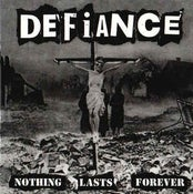 Image of DEFIANCE Nothing Lasts Forever LP