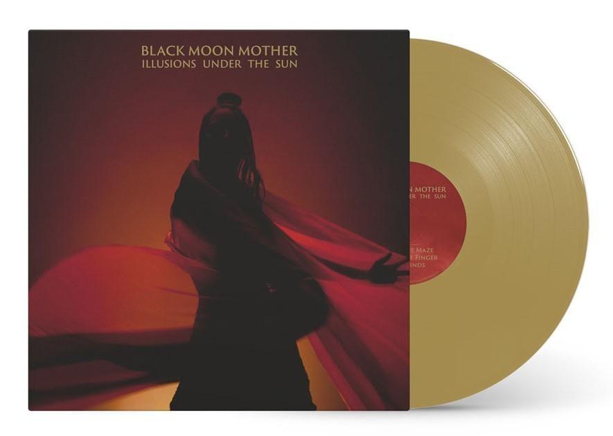 BLACK MOON MOTHER - ILLUSIONS UNDER THE SUN LP (GOLD VINYL)
