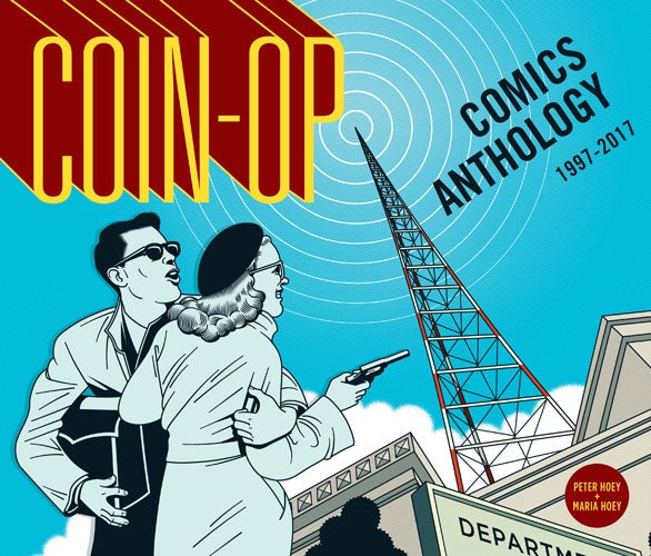 Image of Coin-Op Comics Anthology: 1997-2017 by Maria Hoey and Peter Hoey