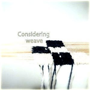 Image of Considering Weave