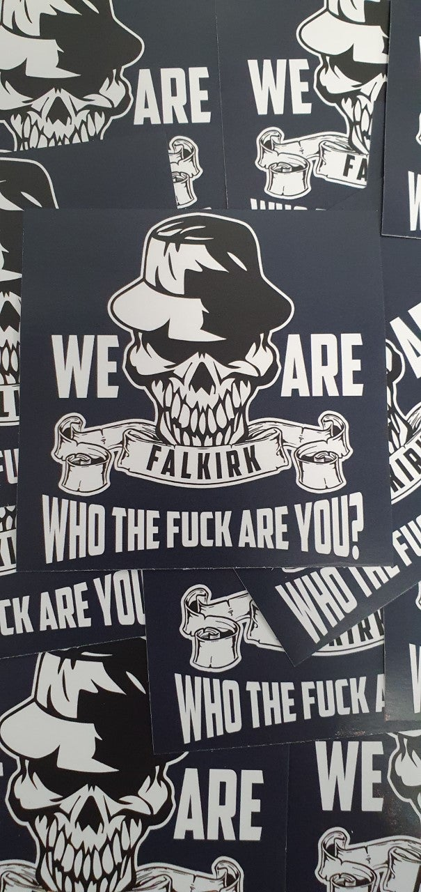 **LAST PACK**Pack of 25 8x8cm We Are Falkirk Football/Ultras Stickers.