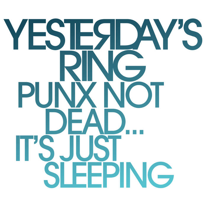 "Image de Yesterday's Ring "" PUNX NOT DEAD...IT'S JUST SLEEPING"" 7 inch vinyl ( 45 RPM )"