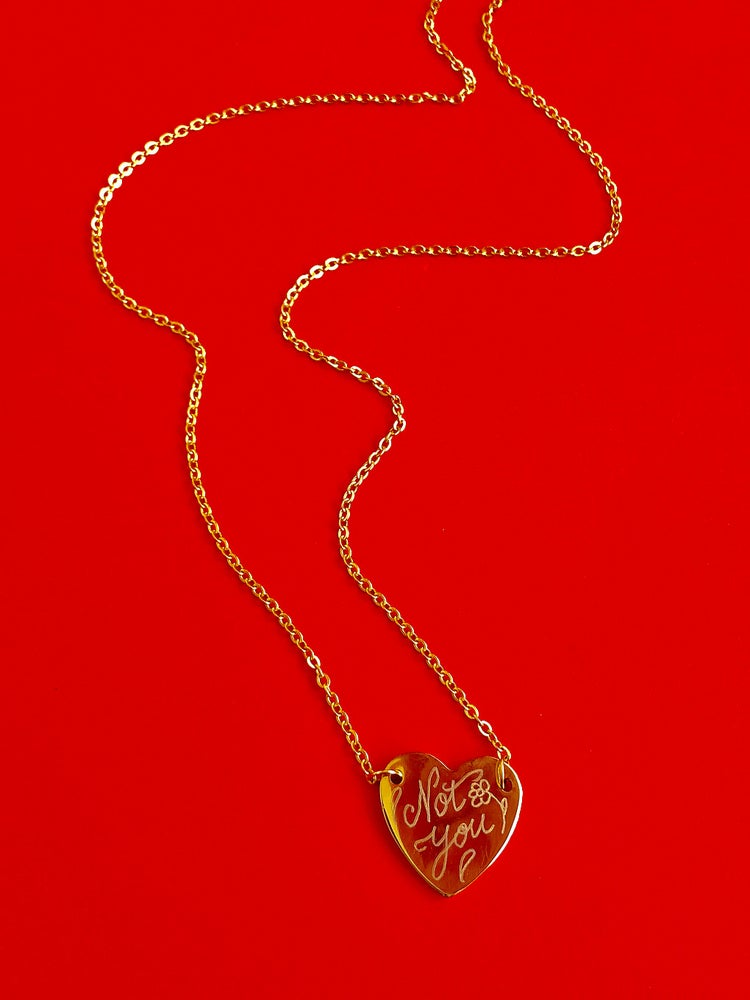 Image of 'NOT YOU' HAND ENGRAVED HEART NECKLACE