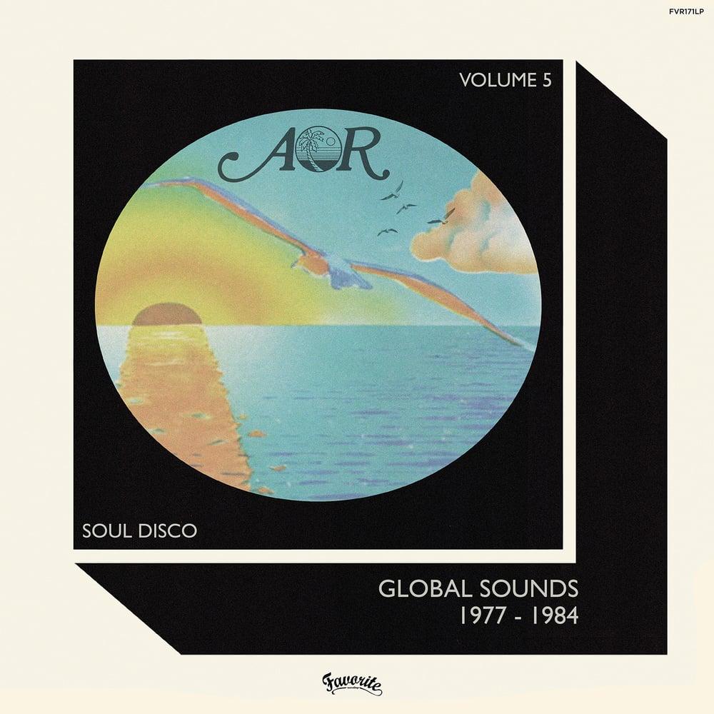 Image of Various - AOR Global Sounds 1977-1984 (Volume 5) - LP (FAVORITE)
