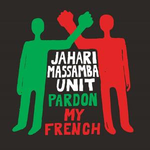 Image of Jahari Massamba Unit - Pardon My French - LP (MADLIB INVAZION )