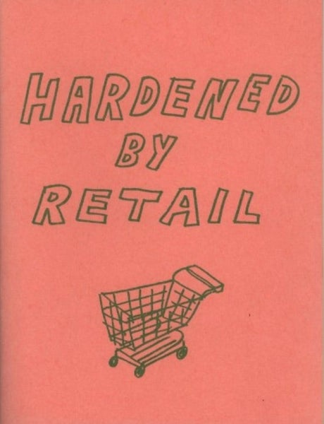Image of Hardened by Retail zine
