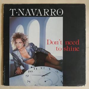 Image of T. Navarro – Don't Need To Shine