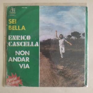 Image of Enrico Cascella – Sei Bella / Non Andar Via