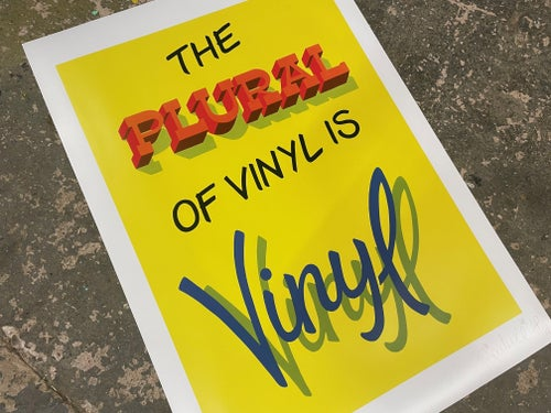 Image of The Plural Of Vinyl Is Vinyl LIMITED PRINT